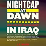 Nightcap at Dawn: American Soldiers' Counterinsurgency in Iraq | J.B. Walker