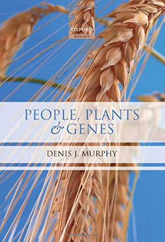 People, Plants & Genes: The Story of Crops and Humanity by Denis J Murphy (2007-07-19)
