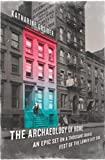 Image of The Archaeology of Home: An Epic Set on a Thousand Square Feet of the Lower East Side