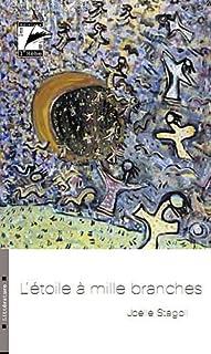 L'étoile à mille branches : roman, Stagoll, Joëlle