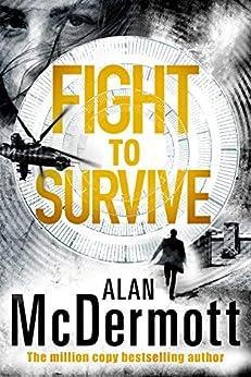 Fight To Survive (An Eva Driscoll Thriller Book 3) by [McDermott, Alan]