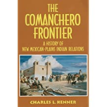 The Comanchero Frontier: A History of New Mexican–Plains Indian Relations