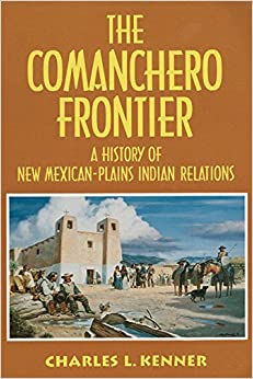 The Comanchero Frontier: History of New Mexican-Plains Indian Relations