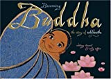 img - for Becoming Buddha: The Story of Siddharta book / textbook / text book