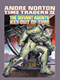 Time Traders II: The Defiant Agents and Key Out of Time