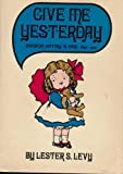 Give Me Yesterday, Lester S. Levy, 0806112417