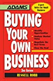Buying Your Own Business: Bullets: * Identify Opportunities, * Analyze True Value, * Negotiate the Best Terms, * Close the Deal
