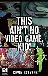 This Ain't No Video Game, Kid!