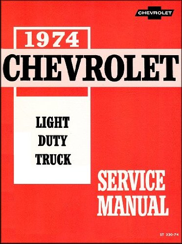 1974 Chevrolet Light Duty  Truck  Service Manual - Truck Owners Manual Service Guide