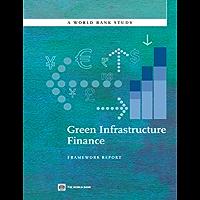 Green Infrastructure Finance (World Bank Studies) (English Edition)