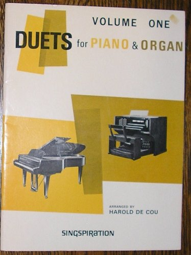 Duets for Piano & Organ (Volume One) Attractive Piano & Organ Duets of Hymns and Gospel Songs (Organ Duets Piano)