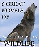 6 Novels of North American Wildlife: Boxed Set