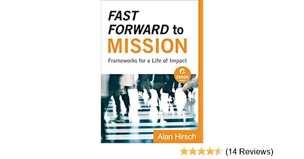 570e52810a6 Fast Forward to Mission (Ebook Shorts)  Frameworks for a Life of ...