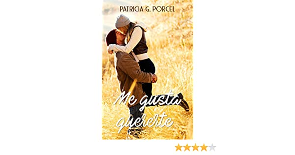 Me gusta quererte (Spanish Edition) - Kindle edition by Patricia G. Porcel, China Yanly. Literature & Fiction Kindle eBooks @ Amazon.com.