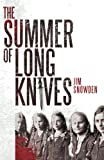 The Summer of Long Knives, Jim Snowden, 1620151537