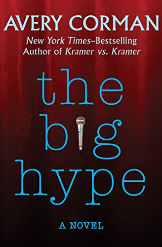 The Big Hype A Novel Kindle Edition By Avery Corman Literature