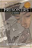 Prisoners, Wayne Karlin, 188068456X