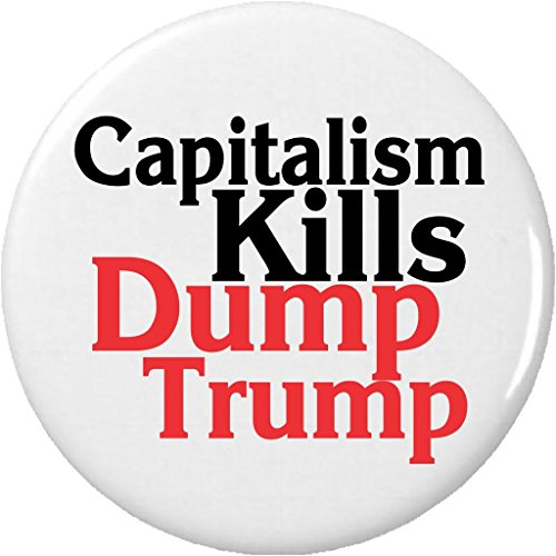 "Capitalism Kills Dump Trump 1.25"" Pinback Button Pin"