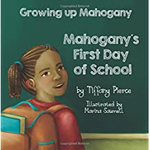 Growing Up Mahogany: Mahogany's First Day of School (Volume 1)