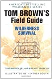 img - for Tom Brown's Field Guide to Wilderness Survival by Tom Brown (1987-04-15) book / textbook / text book