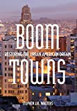 img - for Boom Towns: Restoring the Urban American Dream book / textbook / text book