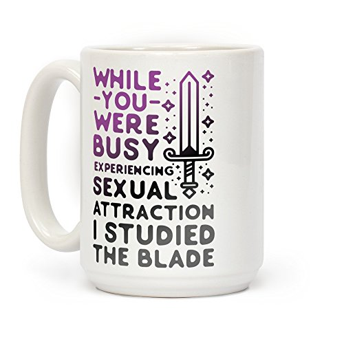 LookHUMAN While You Were Busy Experiencing Sexual Attraction White 15 Ounce Ceramic Coffee Mug