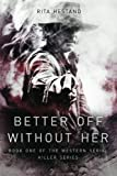img - for Better Off Without Her (Western Serial Killers Series) (Volume 1) book / textbook / text book