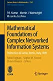 Mathematical Foundations of Complex Networked Information Systems: Politecnico di Torino, Verrès, Italy 2009 (Lecture Notes in Mathematics)