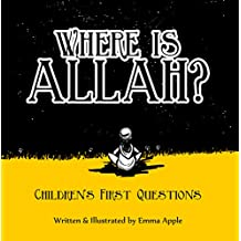 Where Is Allah? (Children's First Questions Book 3)