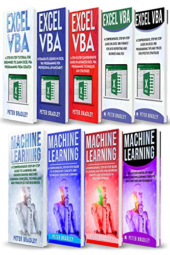 Mastering Excel VBA and Machine Learning : A Complete, Step-by-Step Guide To Learn and Master Excel VBA and Machine Learning From Scratch (Ub Machine)