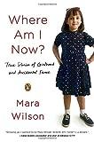 """""""Where Am I Now? True Stories of Girlhood and Accidental Fame"""" av Mara Wilson"""