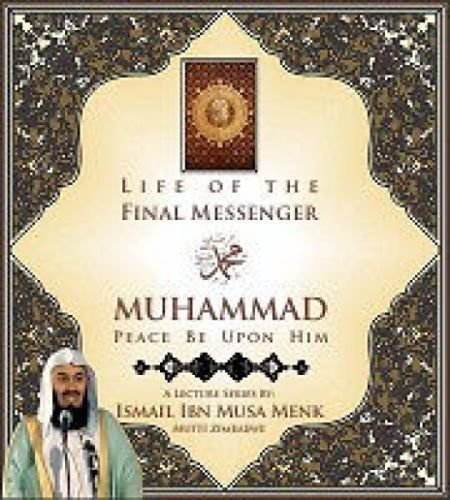 Life of the Final Messenger Muhammad(pbuh) 29 Audio-cd Set By Mufti Ismail Menk (The Last Prophet Muhammad Peace Be Upon Him)