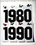 Advertising's Ten Best of the Decade 1980-1990, Warlick, Mary, 0929837029