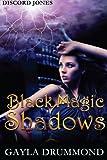 Black Magic Shadows: A Discord Jones Novel (Volume 5)