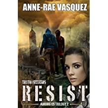 Resist: Volume 2 (Among Us Trilogy) by Anne-Rae Vasquez (4-Nov-2014) Paperback