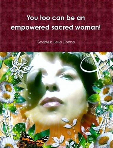 Download You too can be an empowered sacred woman! PDF