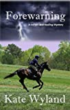 Forewarning (A Horses and Healing Mystery Book 1)