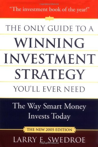 Download By Larry E. Swedroe The Only Guide to a Winning Investment Strategy You'll Ever Need: The Way Smart Money Invests Today (Revised) [Hardcover] ebook