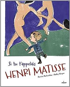 vignette de 'Si tu t'appelais Henri Matisse (Patricia MacLachlan)'