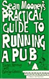 Sean Mooney's Practical Guide to Running a Pub, Sean Mooney and George Green, 0882296817