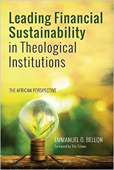 Leading Financial Sustainability in Theological Institutions: The African Perspective