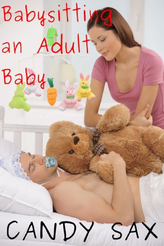 Babysitting An Adult Baby Abdl Adult Baby Age Play By Sax