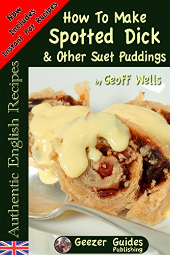 Make Blackberry Wine (How To Make Spotted Dick & Other Suet Puddings (Authentic English Recipes Book 10))
