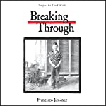 Breaking Through | Francisco Jiménez