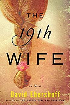 The 19th Wife: A Novel by [Ebershoff, David]