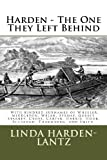Harden - the One They Left Behind, Linda Harden-Lantz, 1482698994