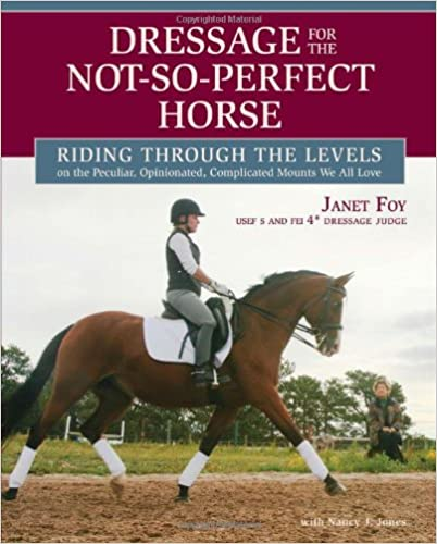 Ebook Dressage For The Not-so-perfect Horse: Riding Through The Levels PDF