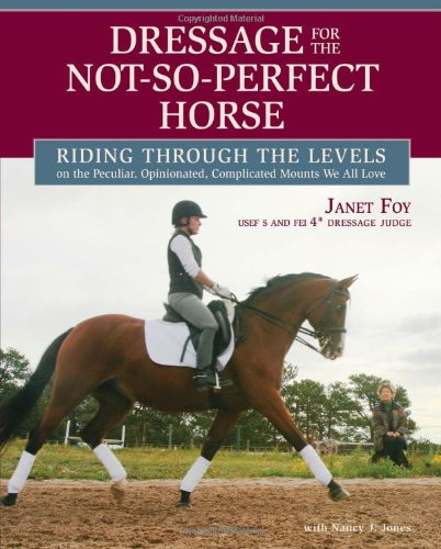 dressage-for-the-not-so-perfect-horse-riding-through-the-levels-on-the-peculiar-opinionated-complicated-mounts-we-all-love
