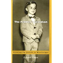 The Peddleras Grandson: Growing Up Jewish in Mississippi
