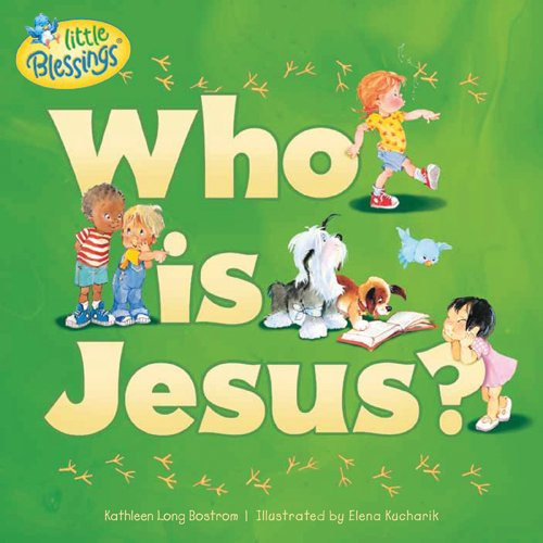 Who Is Jesus? (Little Blessings)